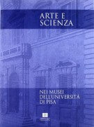 Arte e scienza nei musei dell'Università di Pisa
