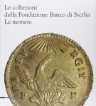<h0>Le collezioni della Fondazione Banco di Sicilia <span><i>Le monete</i></span></h0>