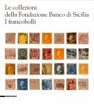 <h0>Le collezioni della Fondazione Banco di Sicilia <span><i>I francobolli</i></span></h0>