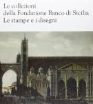 <h0>Le collezioni della Fondazione Banco di Sicilia <span><i>Le stampe e i disegni</i></span></h0>