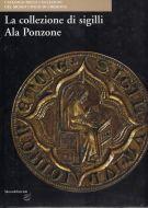 La collezione di sigilli Ala Ponzone
