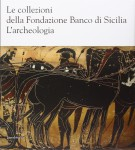 <h0>Le collezioni della Fondazione Banco di Sicilia <span><i>L'archeologia</i></span></h0>