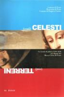 <h0>Così Terreni Così Celesti <span>Un secolo di pittura 1550-1650 nei dipinti del Museo Civico di Prato</span></h0>