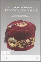 <h0>La cultura popolare racconta Garibaldi <span><em>Oggetti e curiosità da una collezione fiorentina</em></span></h0>