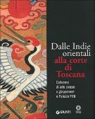 Dalle Indie Orientali alla corte di Toscana Collezioni di arte cinese e giapponese a Palazzo Pitti