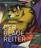Der Blau Reiter <span>Die Künstler, ihr Leben, ihre Zeit</span>