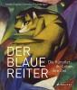Der Blau Reiter Die Künstler, ihr Leben, ihre Zeit