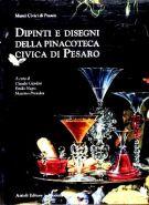 Dipinti e Disegni della Pinacoteca Civica di Pesaro