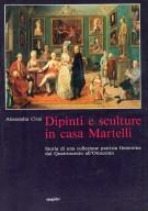 <h0>Dipinti e Sculture in casa Martelli <span><i>Storia di una collezione patrizia fiorentina dal Quattrocento all'Ottocento</i></span></h0>