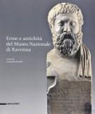 <h0>Erme e antichità del Museo Nazionale di Ravenna</h0>