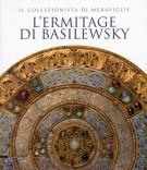 <h0>L'Ermitage di Basilewsky <span><i>Il collezionista di meraviglie</i></span></h0>