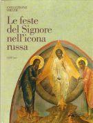 Le feste del Signore nell'icona russa <span>Antiche icone russe della Collezione Orler al Convento S. Angelo</span>