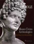 Fiesole Museo Civico Archeologico <span>Un secolo di bellezza</Span>