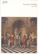 Forestieri in Galleria Visitatori, direttori e custodi agli Uffizi dal 1769 al 1784 [Con CD Rom]