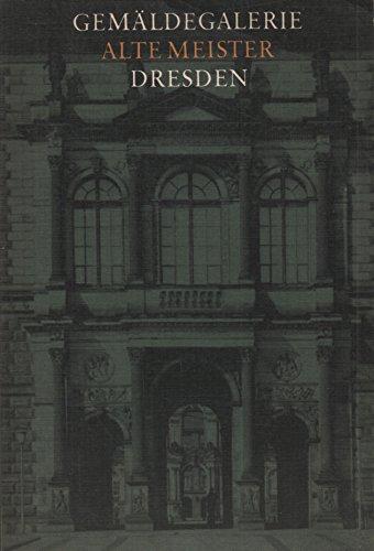 Gemäldegalerie Alte Meister Dresden Katalog der ausgestellten Werke