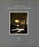 I cento anni della Banca Del Vecchio <span>1889-1989</span>