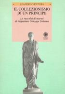 Il collezionismo di un principe <span>La raccolta di marmi di Vespasiano Gonzaga Colonna</span>