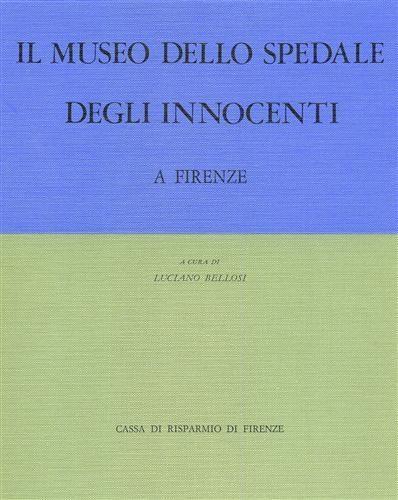 Il Museo dello Spedale degli Innocenti a Firenze