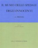 Il Museo dello Spedale degli Innocenti <span> a Firenze</span>
