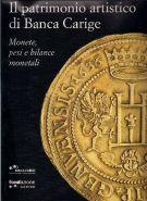 Il patrimonio artistico di Banca Carige <span>Monete, Pesi e bilance monetali</span>