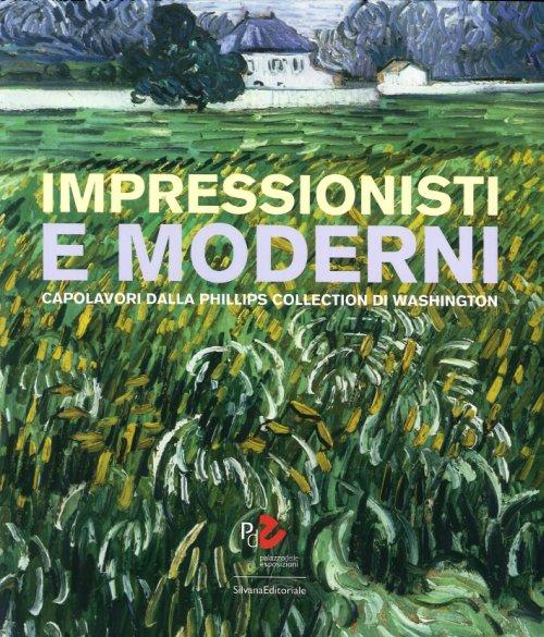 Impressionisti e moderni Capolavori dalla Phillips Collection di Washington