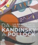 <h0>Da Kandinsky a Pollock <span><em>La grande arte dei Guggenheim</em></span></h0>