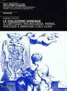 <h0>Le collezioni Gonzaga <span><i>Il carteggio tra Bologna, Parma, Piacenza e Mantova (1563-1634) <span> REPERTORI</i></span></h0>