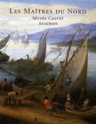 Les Maîtres du Nord <span>Peintures flamandes, hollandaises et allemandes du Musée Calvet, Avignon</Span>