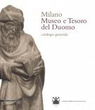 Milano Museo e Tesoro del Duomo <span>Catalogo generale</span>