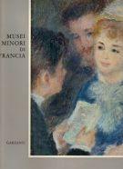 <h0>Musei Minori di Francia <span><i>La pittura francese dai Primitivi a oggi</i></span></h0>
