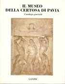 Il museo della certosa di Pavia <span>Catalogo generale</span>