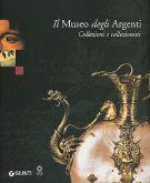 Il Museo degli Argenti <span>Collezioni e Collezionisti</span>