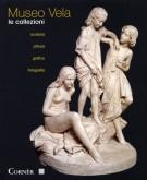Museo Vela <span>Le collezioni</span> <span>Scultura, pittura, grafica, fotografia</span>