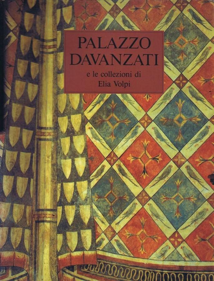Palazzo Davanzati e le Collezioni di Elia Volpi