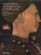Pittura italiana dal Rinascimento al XVIII secolo <span>Capolavori dell'Accademia Carrara di Bergamo</span>