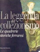 La leggenda del collezionismo Le quadrerie storiche ferraresi