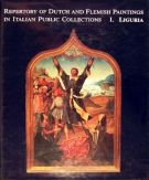 Repertory of Dutch and Flemish Paintings in Italian Public Collections Vol. I. Liguria