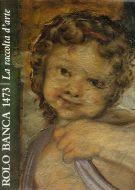Rolo Banca 1473 <span>La raccolta d'arte</span>