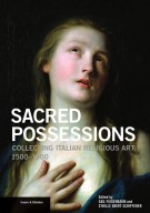 Sacred Possessions <span>Collecting Italian Religious Art 1500–1900</span>