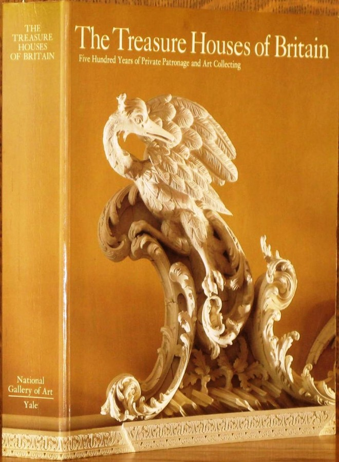 The Treasure Houses of Britain Five Hundred Years of Private Patronage and Art Collecting