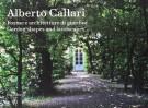 Alberto Callari Forme e architetture di giardini Garden Shapes and landscapes