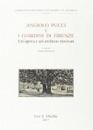 <h0>Angiolo Pucci e i Giardini di Firenze <span><i>Un'Opera e un Archivio Ritrovati </i></span></h0>