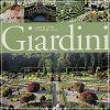 Giardini L'arte del verde attraverso i secoli