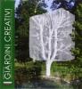 Giardini creativi Creative Garden Chaumont-sur-Loire Festival Internazionale dei giardini 1992-2008