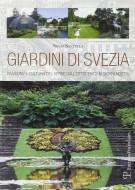 Giardini di Svezia Passione e cultura del verde dall'Ottocento ai giorni nostri