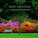 Giardini reali di Svezia <span>Un viaggio incantato fra arte e natura</span>