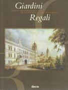 Giardini Regali <span>Fascino e immagini del verde nelle grandi dinastie: dai Medici agli Asburgo</>