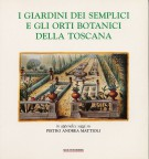 I Giardini Dei Semplici e Gli Orti Botanici Della Toscana