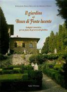 Il giardino del Bosco di Fonte lucente <span>Indagini conoscitive per un piano di governo del giardino</span>