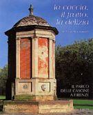 La Caccia, il Frutto, la Delizia. <span>Il Parco delle Cascine a Firenze </span>
